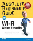 Absolute Beginner s Guide to Wi Fi Wireless Networking