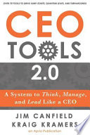 CEO Tools 2.0: A System to Think, Manage, and Lead Like a CEO