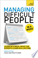 Managing Difficult People In A Week Teach Yourself Book