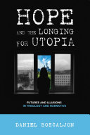 Hope and the Longing for Utopia