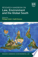 Research Handbook on Law  Environment and the Global South