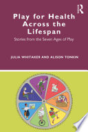 Play for Health Across the Lifespan Book