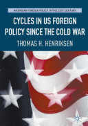 Pdf Cycles in US Foreign Policy since the Cold War