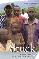 Stuck  : Rwandan Youth and the Struggle for Adulthood