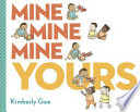 Mine, Mine, Mine, Yours!
