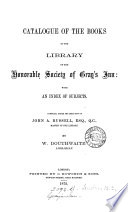 Catalogue of the books in the library of the Honourable society of Gray s inn  compiled by W  Douthwaite   With  1st  2nd