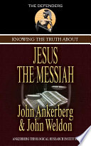 Knowing The Truth About Jesus The Messiah