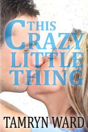 This Crazy Little Thing  a New Adult Romance