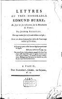 Lettres à très-honorable Edmund Burke au sujet de ses Réflexions sur la Révolution de France