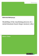 Modelling of the Machining Process of a Nickel Titanium Based Shape Memory Alloy Book