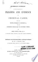 Archbold s Summary of the Law Relating to Pleading and Evidence in Criminal Cases