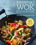 The Essential Wok Cookbook  A Simple Chinese Cookbook for Stir Fry  Dim Sum  and Other Restaurant Favorites