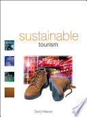 Sustainable tourism : theory and practice / David Weaver.