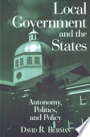 Local Government And The States Autonomy Politics And Policy