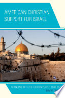 American Christian Support for Israel  : Standing with the Chosen People, 1948–1975
