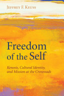 Freedom of the Self: Kenosis, Cultural Identity, and Mission ...