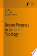 Recent Progress in General Topology III Book