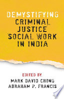 Demystifying Criminal Justice Social Work in India Book