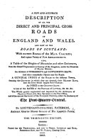 A New and Accurate Description of all the direct and principal Cross Roads in England and Wales, and part of the roads of Scotland ... The thirteenth edition