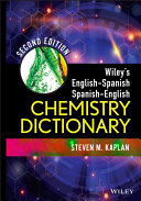 Wiley s English Spanish  Spanish English Chemistry Dictionary