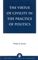 The Virtue of Civility in the Practice of Politics