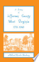 A History Of Jefferson County West Virginia 1719 1940