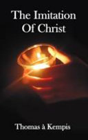 Read Online The Imitation of Christ - With Indexes of Biblical References, People Names and Subject Matter For Free