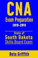 CNA Exam Preparation 2018 2019  State of South Dakota Skills Board Exam Book