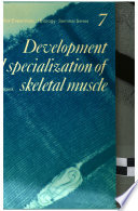 Society For Experimental Biology Seminar Series Volume 7 The Development And Specialisation Of Skeletal Muscle Book PDF