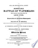 A Full and Circumstantial Account of the Memorable Battle of Waterloo
