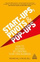 Start Ups  Pivots and Pop Ups