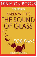 Trivia On Books the Sound of Glass by Karen White Book PDF