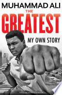 """The Greatest: My Own Story"" by Muhammad Ali, Richard Durham, Toni Morrison"