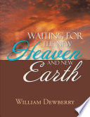 Waiting For The New Heaven And New Earth