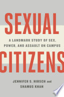 Sexual Citizens  A Landmark Study of Sex  Power  and Assault on Campus