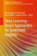 Deep Learning Based Approaches for Sentiment Analysis