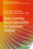 """Deep Learning-Based Approaches for Sentiment Analysis"" by Basant Agarwal, Richi Nayak, Namita Mittal, Srikanta Patnaik"