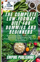 The Complete Low FODMAP Diet For Dummies And Beginners