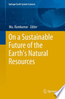 On A Sustainable Future Of The Earth S Natural Resources Book PDF