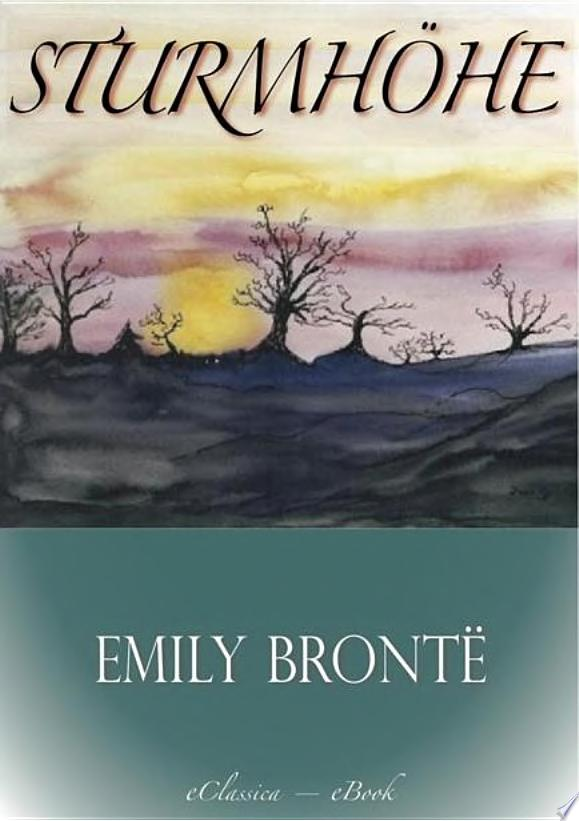 Emily Bront    Sturmh  he  Wuthering Heights   Vollst  ndige deutsche Ausgabe