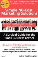 Simple No-Cost Marketing Solutions: A Survival Guide for the Small Business Owner
