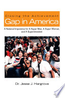 Closing The Achievement Gap In America