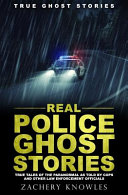 True Ghost Stories  Real Police Ghost Stories