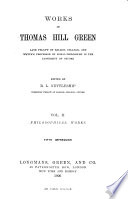 Works of Thomas Hill Green ...: Philosophical works