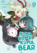 Kuma Kuma Kuma Bear  Light Novel  Vol  9