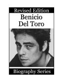 Celebrity Biographies - The Amazing Life of Benicio Del Toro - Famous Stars