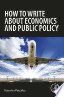 How to Write about Economics and Public Policy Book