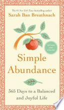 """Simple Abundance: 365 Days to a Balanced and Joyful Life"" by Sarah Ban Breathnach"