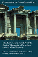 The Lives of Peter the Iberian  Theodosius of Jerusalem  and the Monk Romanus