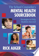 The School Counselor?s Mental Health Sourcebook